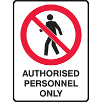 TRAFALGAR PROHIBITION SIGN AUTHORISED PERSONNEL ONLY 450 X 300MM